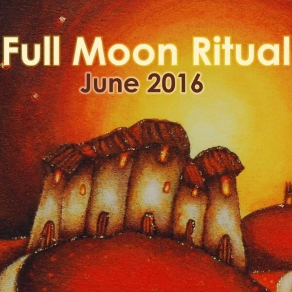 June 2016 Full Moon Ritual