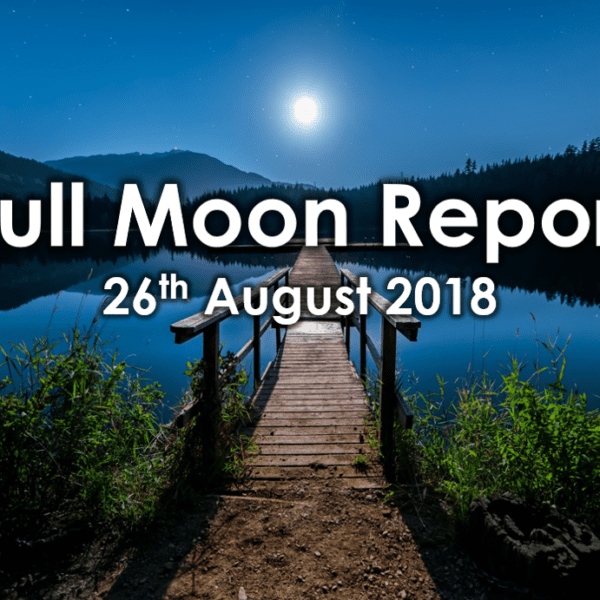full moon report - Sunday 26th August 2018
