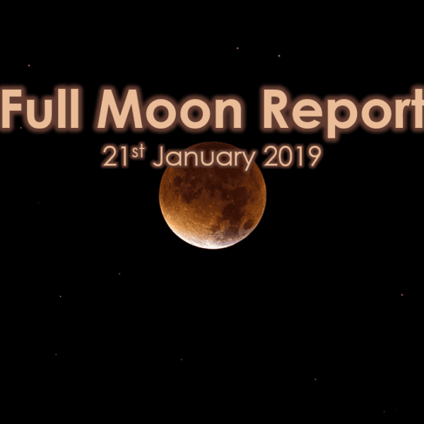Full Moon Report - 21st January 2019