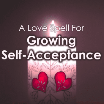 A Love Spell For Growing Self-Acceptance