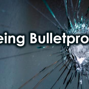 being bulletproof