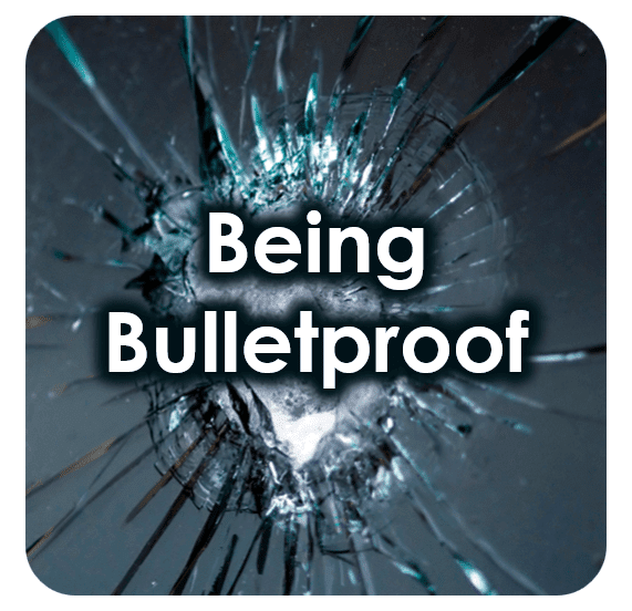 Being Bulletproof