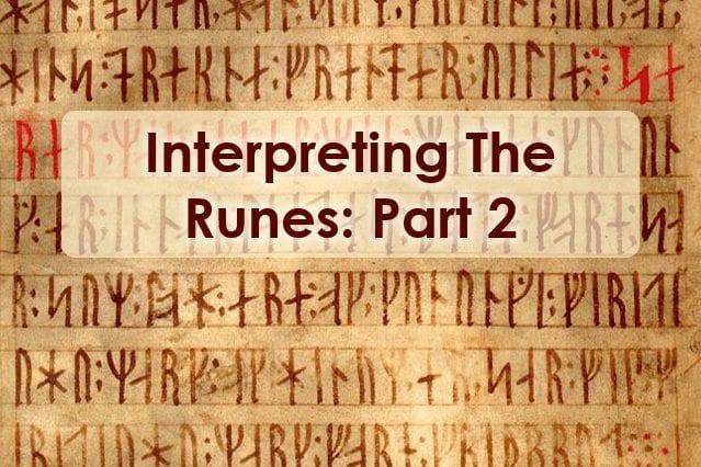 Interpreting The Runes - Part 2