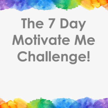 The 7 Day Motivate Me Challenge