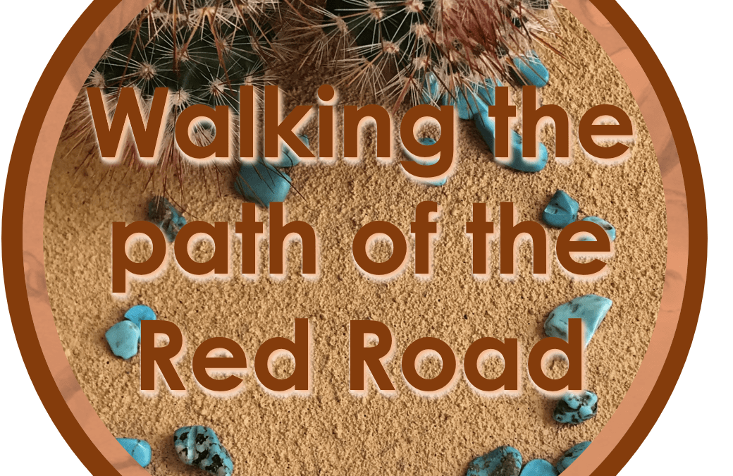 Walking the path of the Red Road